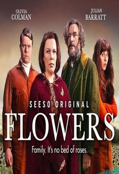 Flowers (2016) / S: 1 / Ep. 6 / Comedy   Drama [UK] / Flowers is a dark comedy about the eccentric members of the Flowers family, struggling to hold themselves together. The Flowers family and their often self-inflicted crises are surrounded by odd neighbors - agents of further headaches and heartache.