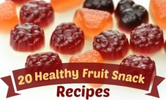 20 Healthy Homemade Fruit Snack Recipes