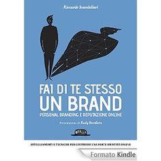 Fai di te stesso un brand: Personal branding e reputazione online (Web book)