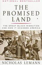 The promised land : the great Black migration and how it changed America Author: 	Nicholas Lemann, I would love to read this.