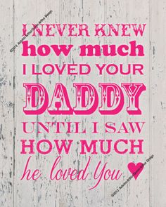 Pink I Never Knew How Much I Loved Your Daddy by queenarthur317, $3.99