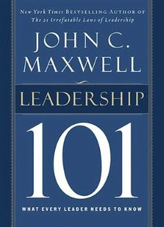 Leadership 101: What every leader needs to know.