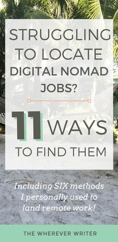 Digital Nomad Jobs - 11 Ways to Find Them! Location independent | Remote work | Freelancer | Work from Home jobs