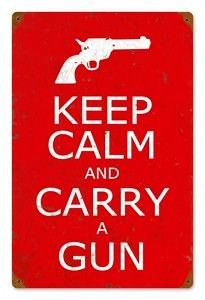 Keep Calm and Carry A Gun Vintaged Heavy Metal Sign | eBay