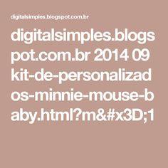 digitalsimples.blogspot.com.br 2014 09 kit-de-personalizados-minnie-mouse-baby.html?m=1