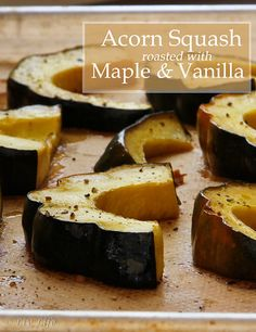 Acorn Squash Roasted with Maple Syrup and Vanilla | Liv Life