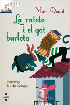 Donat, Marc. La rateta i el gat burleta. Il∙lustr. Pedro Rodríguez. Barcelona: Cruïlla, 2013. Una nova versió del conegut conte de la rateta que escombrava l'escaleta, però enriquida, tant a nivell textual com visual de referències literàries i culturals.