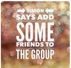 Simon says add some friends to the group