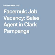Facemuk: Job Vacancy: Sales Agent in Clark Pampanga