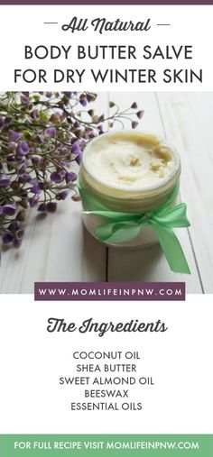 Interesting??? DIY All Natural Body Butter Salve for Dry Winter Skin ~ Mom Life in the PNW