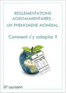 #Dossier – Réglementations alimentaires: un phénomène mondial. Comment s'y adapter ?