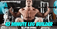 The Ultimate 45 Minute Leg Workout for Mass