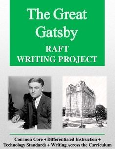 The Great Gatsby RAFT Writing Project contains a Common Core-ready writing project for the English/Language Arts or Social Studies classroom.This is a culminating project to end a unit of study on F. Scott Fitzgerald's famous novel.   What is a RAFT, you might ask? RAFT is a powerful writing strategy that provides rigor, flexibility, and variety. Please consider this resource today!