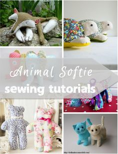Animal softie sewing tutorials - they take patience and detail, but there are some really beautiful animals out there just waiting to be created!