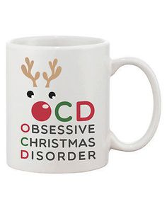 """Holiday Coffee Mug """"Obsessive Christmas Disorder"""" - 100% brand new - One mug cup (not a set) -Item Size: 3.75""""(95mm) height x 3.23""""(83mm) diameter -Microwave and top rack Dishwasher Safe. FDA Approved"""