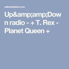 Up&Down radio - + T. Rex - Planet Queen +
