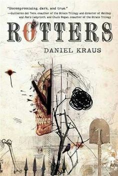 2011 Nominee for Best Young Adult Novel: Rotters ~~ Daniel Kraus ~~