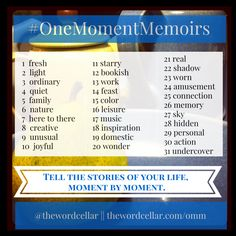 "Come play along with a free ""write-along"" on social media this month! Capture the moments of your life in words, photos, or both with these #OneMomentMemoirs prompts. (I'm sharing my daily moments on Instagram, Twitter, and Facebook. Links to each are on my website.) {p.s. If you'd like to go deeper into writing the stories of your life moment by moment, join me for the One-Moments Memoir writing workshop on Jan. 24. www.thewordcellar.com/omm }"