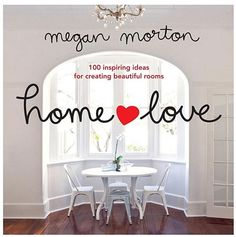 Penguin Books Home Love: 100 Inspiring Ideas for Creating Beautiful Rooms by Megan Morton