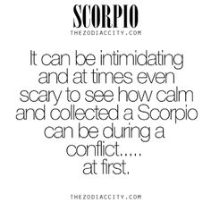 Like the silence before a storm comes up... Scorpio