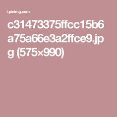 c31473375ffcc15b6a75a66e3a2ffce9.jpg (575×990)