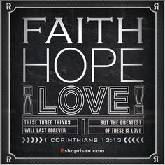 Now these three remain: faith, hope, and love. But the greatest of these is love. 1 Corinthians 13:13  GIVE LOVE!  LIKE & SHARE if want to inspire others.  -Risen Apparel  --> www.shoprisen.com <-- —