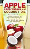 Free Kindle Book -  [Health & Fitness & Dieting][Free] Apple Cider Vinegar and Coconut Oil: Discover how to use ACV and Coconut Oil for Natural Weight Loss, Preventing Allergies, Vibrant Health, and to Boost Immune System Check more at http://www.free-kindle-books-4u.com/health-fitness-dietingfree-apple-cider-vinegar-and-coconut-oil-discover-how-to-use-acv-and-coconut-oil-for-natural-weight-loss-preventing-allergies-vibrant-health-and-to-boost-immu/