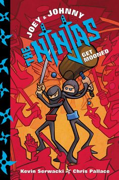 Joey and Johnny, the Ninjas: Get Mooned - Kevin Serwacki, Chris Pallace