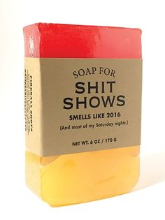$9.95 - Soap for Shit Shows 170g / 6oz - Smells like 2016! (And most of my Satruday nights)