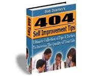 404 Self Improvement Tips. Download free at TubaLoad.com Just one of these 404 tips will help you to save more money (101 tips), make a better relationship (101 tips), have a healthier body (101 tips) and create huge success in life and business (101 tips).