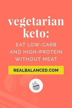 This is what you should eat if you are a vegetarian that wants to succeed at the keto diet. Learn about keto-friendly protein and healthy fat sources. #realbalanced #keto #ketodiet Vegetarian Types, Vegetarian Protein Sources, Low Carb Vegetarian Recipes, Vegan Protein, Vegan Keto Diet, Ketogenic Diet Food List, Paleo, Bariatric Recipes, Ketogenic Recipes