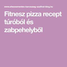 Fitnesz pizza recept túróból és zabpehelyből