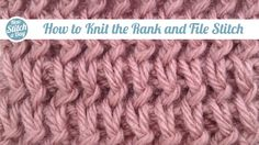 Knitting Tutorial: How to Knit the Rank and File Stitch. Click link to learn this stitch:http://su.pr/5V2qfC #knitting #yarn #knit