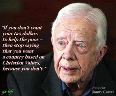 Well put, Jimmy Carter.