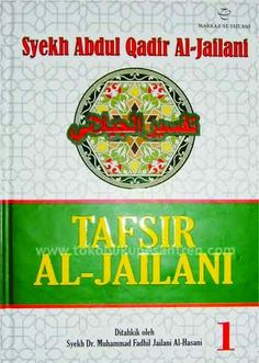 Tafsir Al-Jailani Karya: Syaikh Abdul Qadir al-Jailani Penerbit: Salima, Jakarta isi: Jilid I xxvii + 389    Jilid II vi+374 Halaman 20,5...