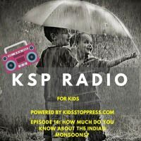 KSP Radio Episode 14: All that your kids should know about Indian Monsoons! by Kidsstoppress on SoundCloud