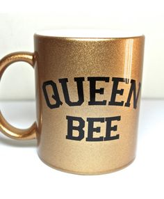 "Queen Bee Gold Trill mug  Beyonce mug  King B by theprintedsurface, $15.00 [""Queen Dee""]"