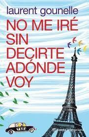 """Libros que voy leyendo: """"No me iré sin decirte adónde voy"""" de Laurent Goun..."""