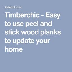 Timberchic - Easy to use peel and stick wood planks to update your home