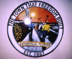 Aug. 15, 1887: Eatonville becomes one of first all-black towns in U.S. Picture Eatonville, six miles from Orlando, was one of the first all-black towns incorporated in the U.S. after the 1863 Emancipation Proclamation that ended slavery.