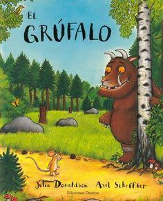 """"""" El Grúfalo· Julia Donaldson y Axel Scheffler. Cuando el ingenio es mejor que el valor. Ediciones Destino."""