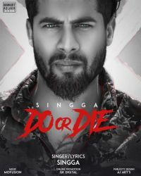 Do Or Die Singga Mp3 Song Download Riskyjatt Com Mp3 Song Mp3 Song Download Songs