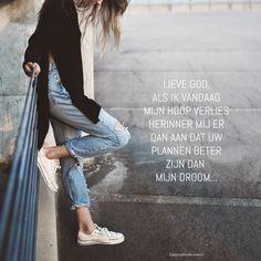 Lieve God, als ik vandaag mijn hoop verlies herinner mij er dan aan dat Uw plannen beter zijn dan mijn droom.  #Betrouwbaarheid, #Geloof, #God, #Hoop, #Waarheid  https://www.dagelijksebroodkruimels.nl/gods-plan/