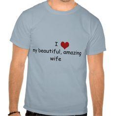 Love my wife t-shirt
