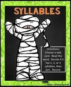 SyllablesHalloween Literacy CenterWant more Halloween Centers?  Click below:Halloween Plural NounsHalloween Shades of MeaningHalloween ContractionsHalloween SynonymsSAVE $$$ ~ BUY THE BUNDLEYou might like my Halloween Math Centers.  Click below:HALLOWEEN MATH CENTERS (BUNDLE)Please take a look at my Halloween Math and Literacy Packet:HALLOWEEN MATH AND LITERACY PRINTABLESDirections:  Choose a task card.