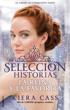 La selección historias: La reina y la favorita (La selección, 0.4, 2.6) - Kiera Cass https://www.goodreads.com/book/show/25864266-la-selecci-n-historias