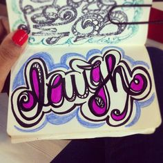 Laugh! And get happy. #lettering #letteringdaily #doodle #sharpie #moleskine - @magicmaia- #webstagram