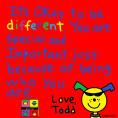 End message from It's Okay to Be Different by Todd Parr.