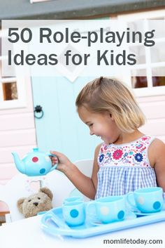 50 Role-playing Fun Ideas for Kids