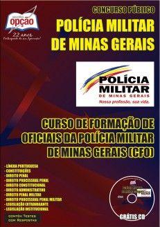 Apostila Concurso para ingresso no Curso de Formação de Oficiais da Polícia Militar do Estado de Minas Gerais - PM/MG - 2015: - Cargo: Curso Formação de Oficiais